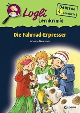 Die Fahrrad-Erpresser: Deutsch 4. Schuljahr (Logli Lernkrimis) -