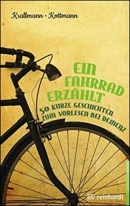Ein Fahrrad erzählt: 50 kurze Geschichten zum Vorlesen bei Demenz -