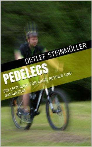 Pedelecs - ein Leitfaden für Kauf, Betrieb und Navigation -